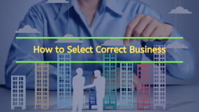 How to Select Correct Business?