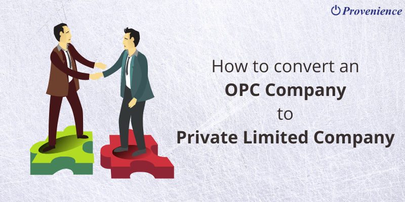 How to convert an OPC Company to Private Limited Company