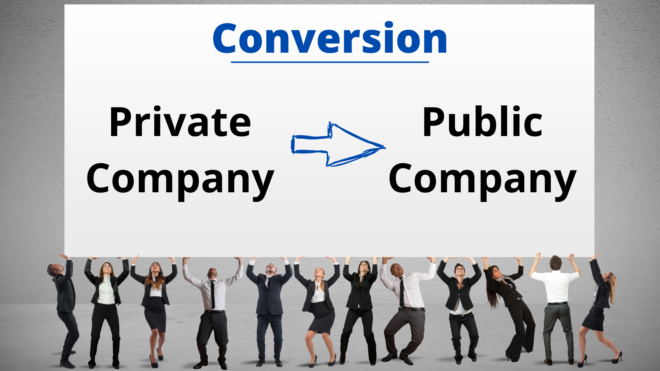 Conversion: Private Company to Public Company