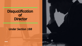 Disqualification Of Director- Section 188 under the Companies Act