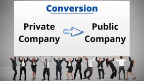 Conversion: Private Company to Public Company